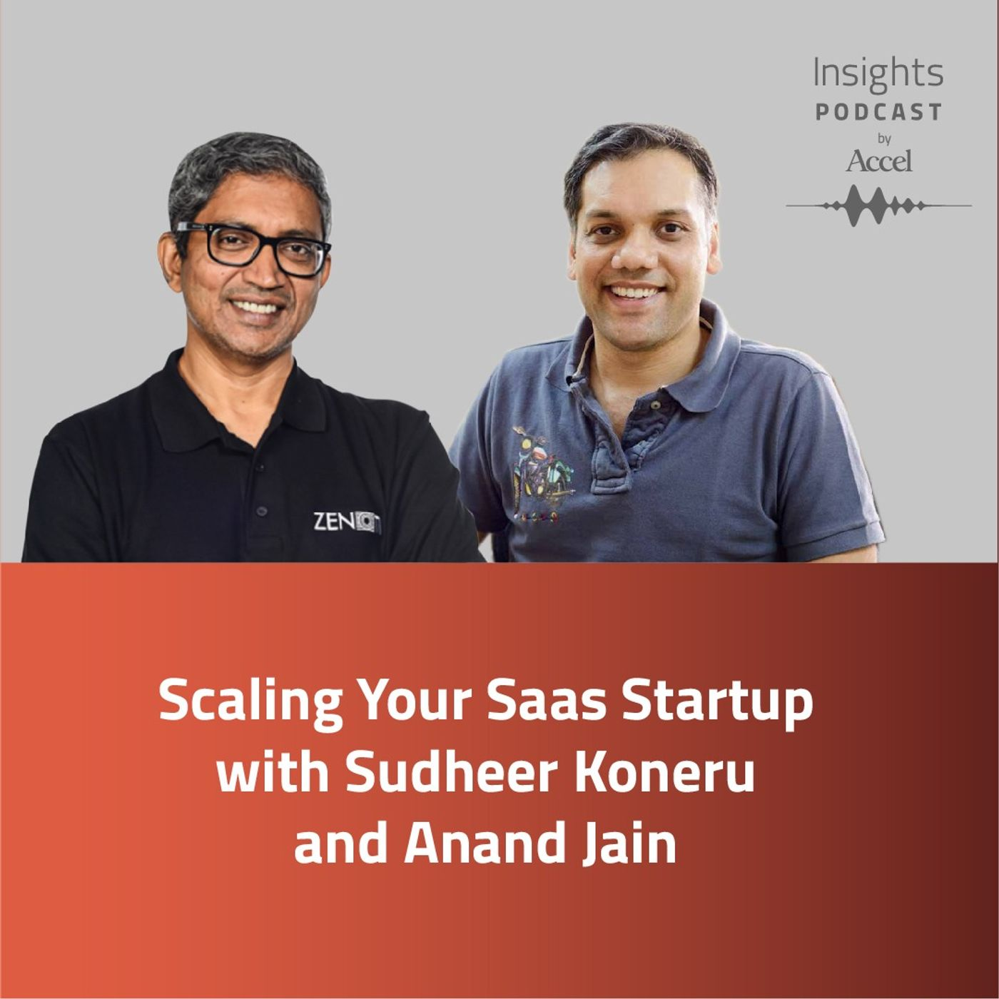 INSIGHTS #52 – Scaling your SaaS Startup with Sudheer Koneru and Anand Jain