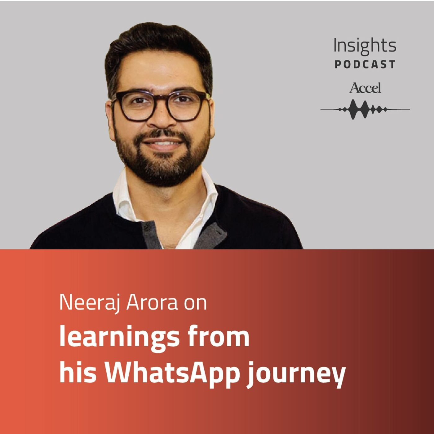INSIGHTS #53 – Neeraj Arora on learnings from his WhatsApp journey