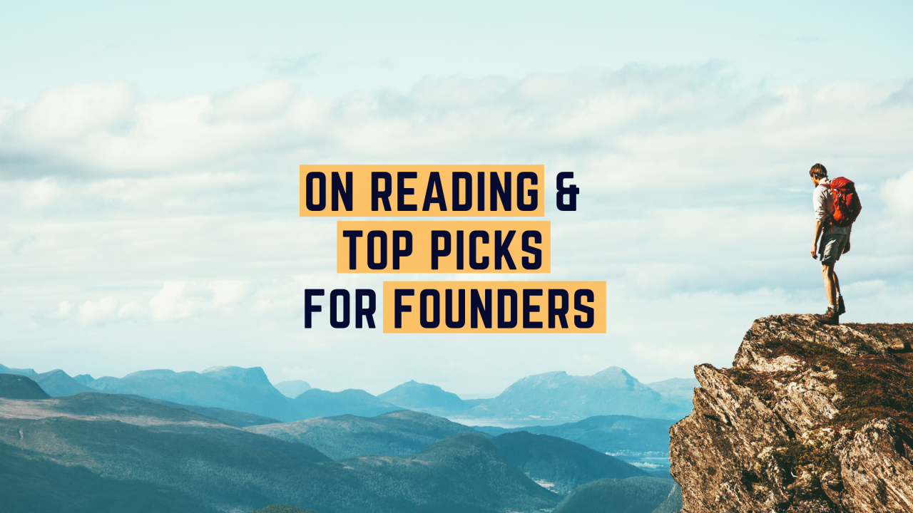 Musings #14: On reading and top picks for founders