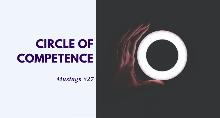 Musings #27: Circle of Competence