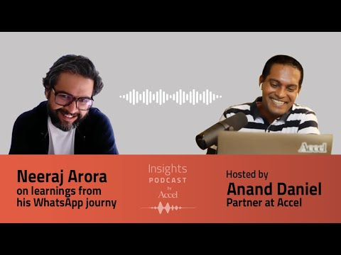 Neeraj Arora on learnings from his Whatsapp Journey – SEED TO SCALE INSIGHTS #53