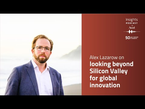 Alex Lazarow on looking beyond Silicon Valley for global innovation – SEED TO SCALE INSIGHTS #51