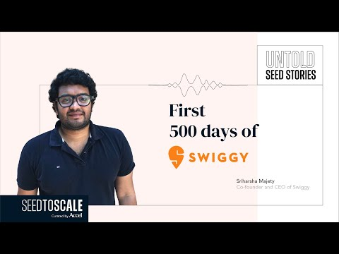 Untold Seed Stories: First 500 Days of Swiggy – SEED TO SCALE INSIGHTS #61