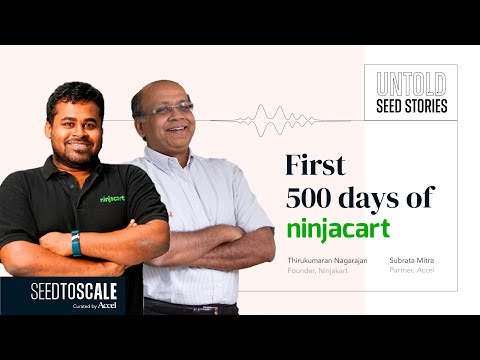 Untold Seed Stories: First 500 Days of Ninjacart with Thirukumaran – SEED TO SCALE INSIGHTS #57