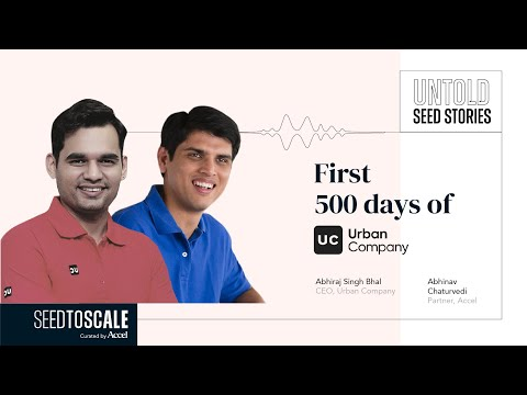 Untold Seed Stories: First 500 Days of Urban Company – SEED TO SCALE INSIGHTS #59
