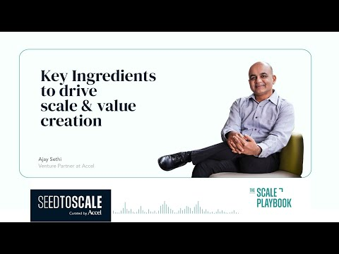 The Scale Playbook: Key Ingredients to Drive Scale & Value Creation – SEED TO SCALE INSIGHTS #60