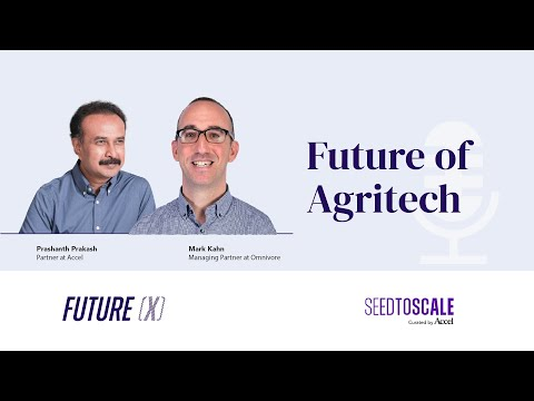Future of Agritech: The evolution of Agritech in India – SEED TO SCALE INSIGHTS #64