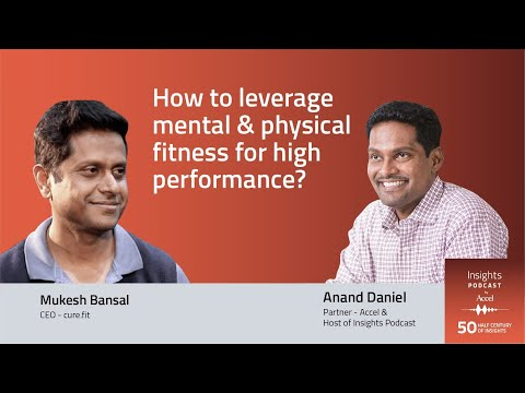 Mukesh Bansal on leveraging physical & mental fitness to achieve peak performance – INSIGHTS #50