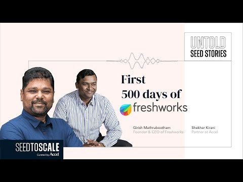 Untold Seed Stories: First 500 Days of Freshworks – SEED TO SCALE INSIGHTS #62